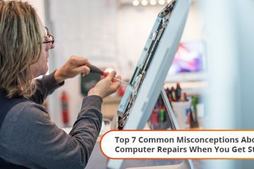 Common Misconceptions About Computer Repairs When You Get Stuck
